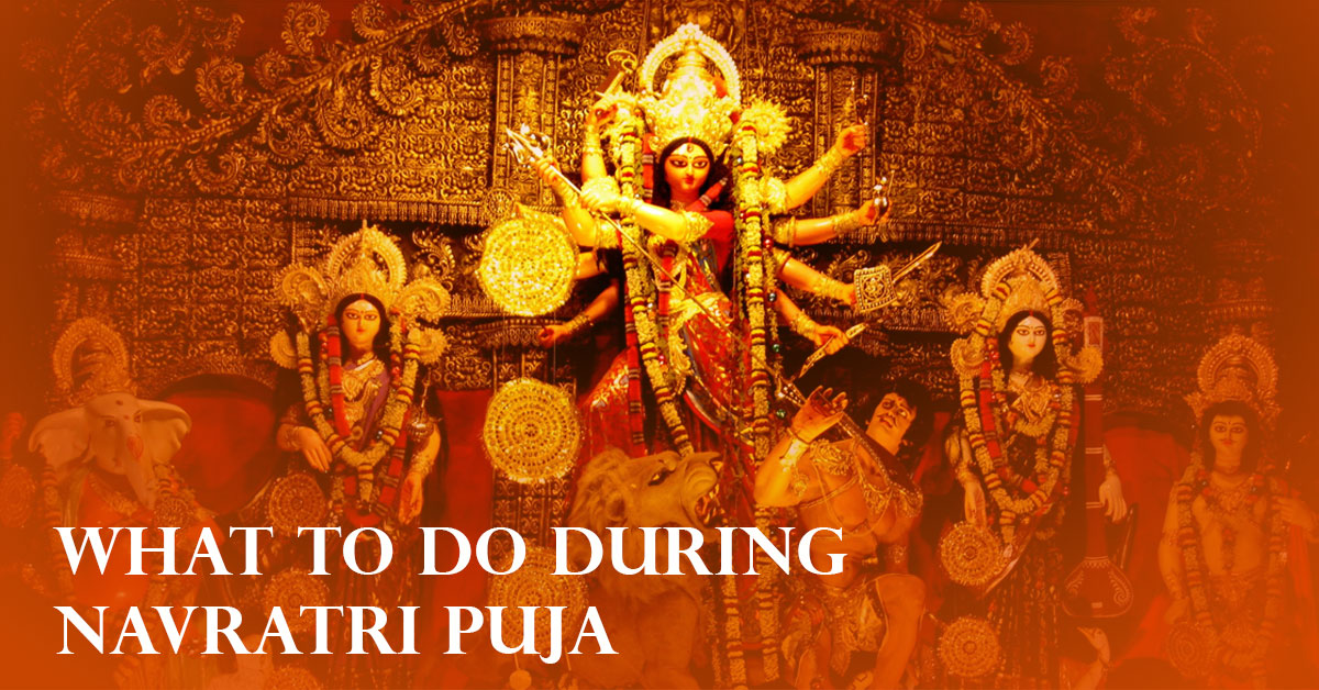 What to Do During Navratri Puja